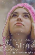 My Story <3 <3( True) by FearlessJess