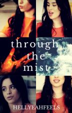 through the mist ➵ camren by HellYeahFeels
