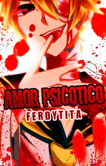 Amor Psicótico (Len Kagamine & Tu)