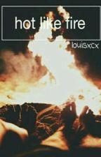 Hot Like Fire [Niall Horan] by Nixllsmilex