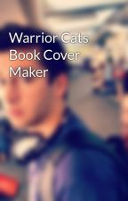 Warrior Cats Book Cover Maker by Spooky_Jim72