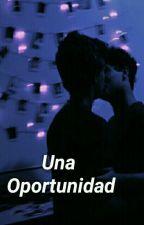 Una Oportunidad [Ziall Horlik] by ZiallHorlik1993