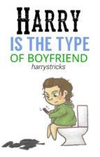 harry is the type of boyfriend. by harrystricks