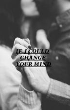If I could change your mind ( Ross Lynch y tu ) by Lynch_26