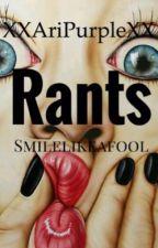 Rant by XXAriPurpleXX