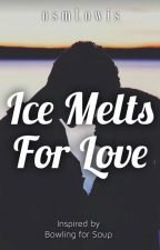 Ice Melts for Love by osmLowis