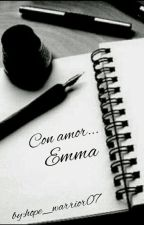 Con amor Emma by hope_warrior07