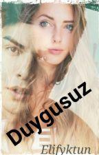 Duygusuz by ElifykTun