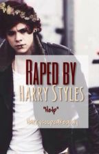 Raped By Harry Styles by harryscupcakegirly