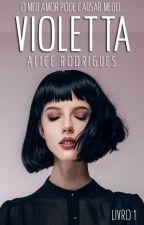 Violetta - Amor Sombrio  (Livro I - Duologia: Amores Sombrios) by _alycenight