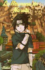 La Hermana De Naruto (Sasuke Y Tu) ||TERMINADA|| by -Hidan