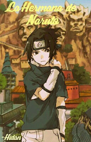 La Hermana De Naruto (Sasuke Y Tu) ||TERMINADA||