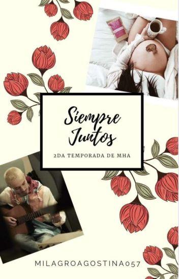 Siempre juntos ( T2 de MHA)- Alonso Villalpando Y Tu (Hot)