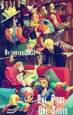 One Piece One Shots! by tibbykat2001