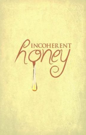 Honey by Incoherent