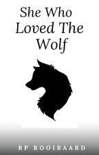 She Who Loved The Wolf  by NutellaLove97