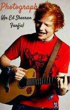 Photograph. (Fanfic Ed Sheeran) by XxAlrightThoughxX