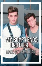 My Boyfriends Brother // Dolan Twins by ummdolan