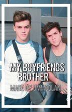 My Boyfriends Brother // Dolan Twins by ummdolan