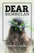 Dear Rembulan [COMPLETED] by mumzyy
