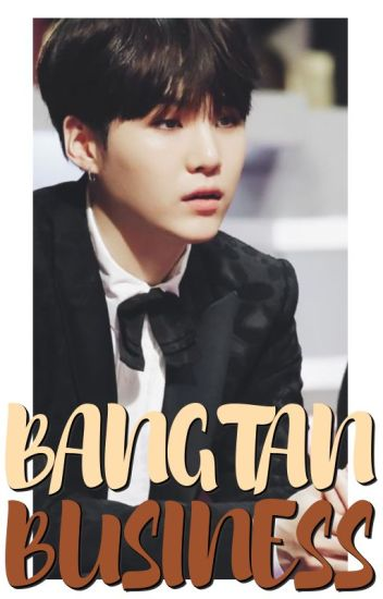 BANGTAN BUSINESS™ | [RATED M] [COMPLETED]