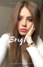 Bright | Gilinsky by nomotivatixn