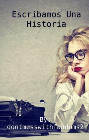 Escribamos Buenas Historias by dontmesswithfandoms2