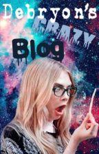 Debryon's Crazy Blog by Debryon_Lewis91