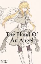 Blood of an Angel by NormalIsUnnormal