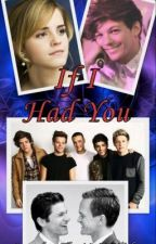 If I Had You ~ Sequel to 11:11 Wish (Louis Tomlinson FanFiction) by anikole