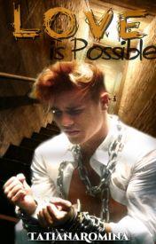 Love is Possible [Bieber is Back 2] // #Wattys2016 - #PremiosNep by TatianaRomina