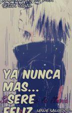 YA NUNCA MAS (sasuke uchiha) by sheccid_uchiha