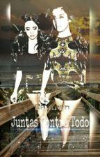 Juntas Contra Todo - Camren by LifexCamren