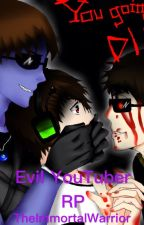 Evil YouTuber RP by TheImmortalWarrior