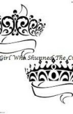 The Girl Who Shunned The Crown #Wattys2016 by EbonyGale13