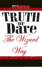 Truth and Dare... The Wizard Way by naseera_ebrahim
