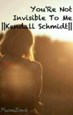 You'Re Not Invisible To Me  ||Kendall Schmidt|| by SguardiSpentj