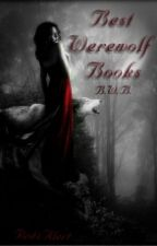 Best Werewolf Books (B.W.B) by Red4Alert
