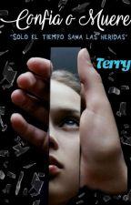 Confia o Muere | Terry (2/3) by DanielaS17