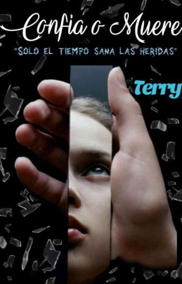 Confia o Muere | Terry (2/3)