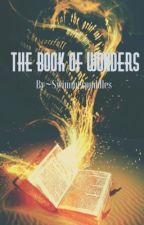 The book of wonders [Wattys 2016 Entry] by swimmerpuddles