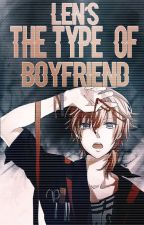 Len's The Type Of Boyfriend.© by -heladdo