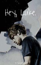 Hey, Luke by SadisticPandicorn