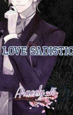 Love sadistic <3 -Reiji y Tu- by -Dodito-