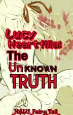 Lucy Heartfilia: The Unknown Truth [ON HOLD] by _NALU_Fairy_Tail_