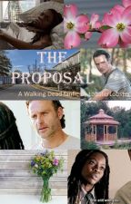 The Proposal (The Walking Dead fanfiction Rick and Michonne love story) by LobsterLobster