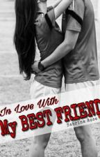In Love with My Best Friend by theredbelletrist