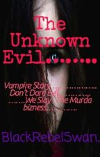 The unknown Evil by BlackRebelSwan