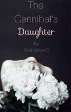 A Cannibal's Daughter by AriaHollow15