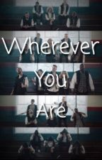 Wherever You Are (Sequel to Lost And Found) (PTX AU) by PentaholicLiar